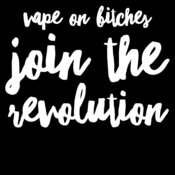 Vape On Join The Revolution