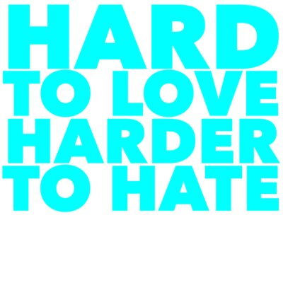 Hard To Love Harder To Hate