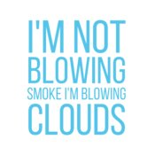 I'm Blowing Clouds