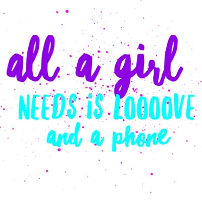 All A Girl Needs Is Love And Phone